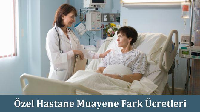 Özel Hastane Muayene Fark Ücretleri